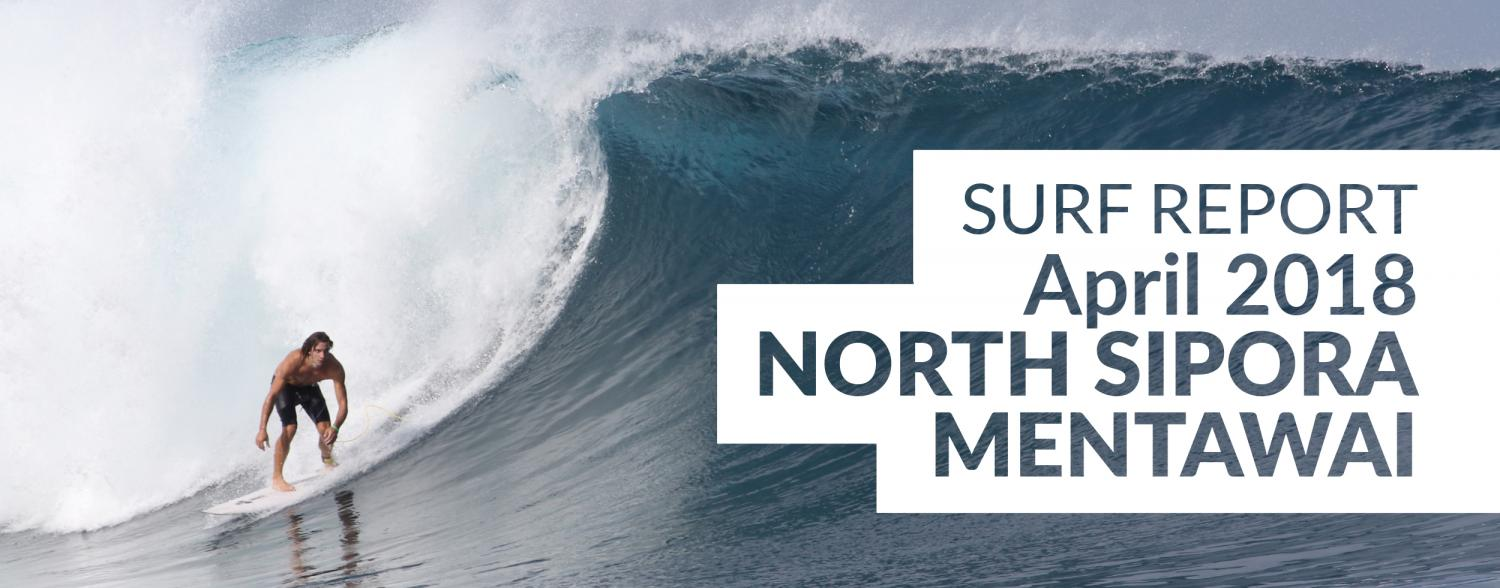 North Sipora, Mentawai Surf Report, April 2018