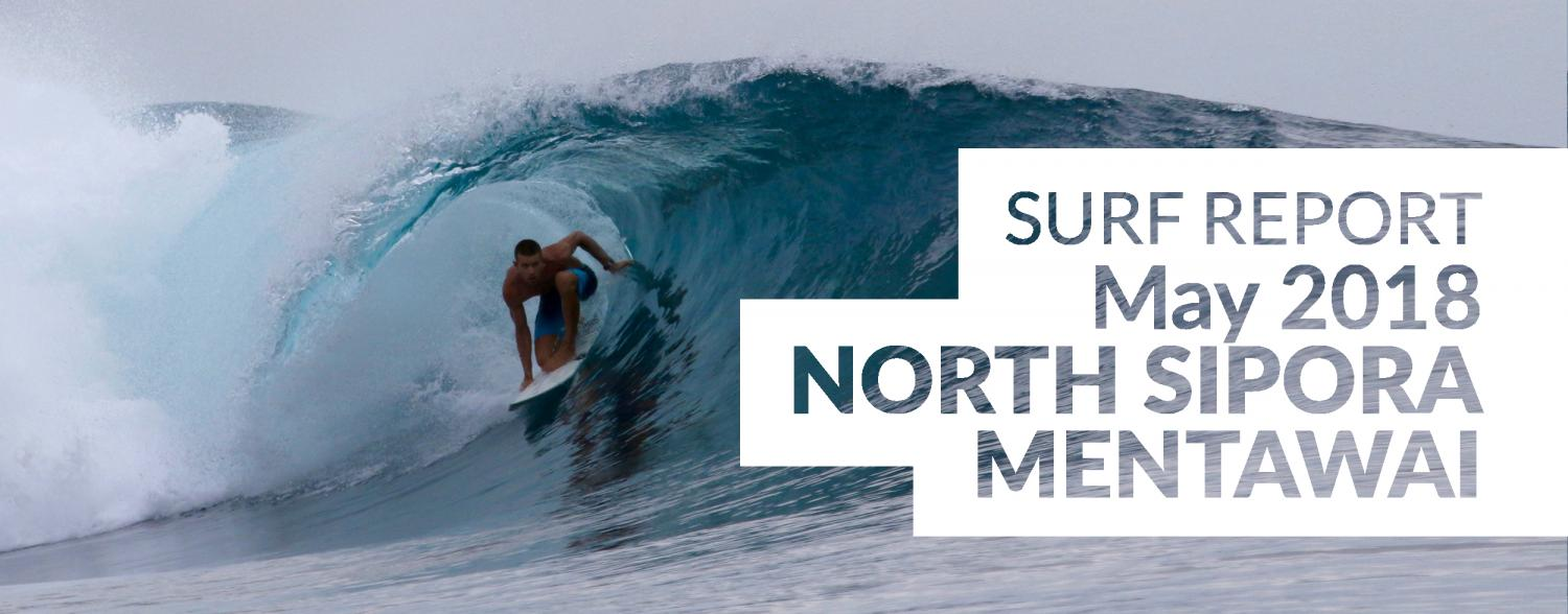 North Sipora, Mentawai Surf Report, May 2018