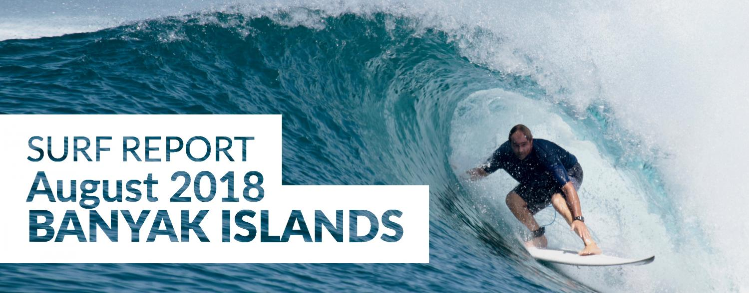 Banyak Islands Surf Report, August 2018